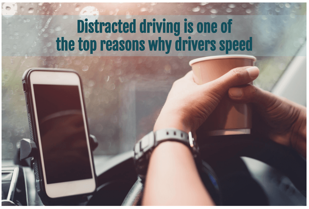 Distracted driving is one of the top reasons drivers speed. Here's the science that connect them.